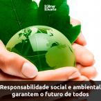 Responsabilidade social e ambiental garantem o futuro de todos