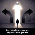 Decisões bem tomadas, negócios bem geridos
