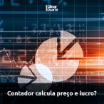 Contador calcula preço e lucro?