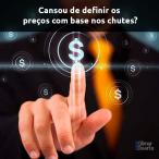 CANSOU DE DEFINIR OS PREÇOS COM BASE NOS CHUTES?